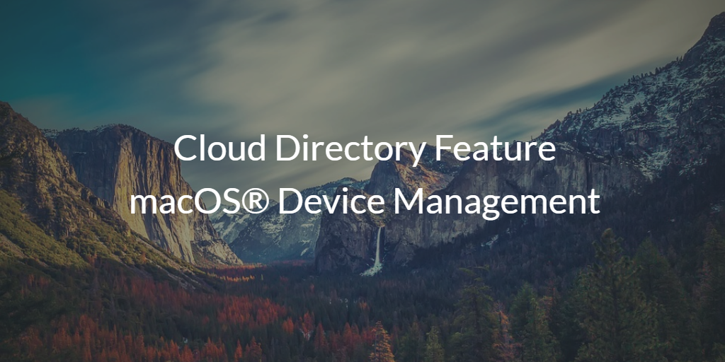 Cloud Directory feature macOS Device Management