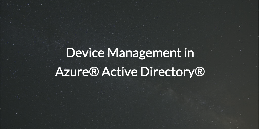 Device Management in Azure Active Directory