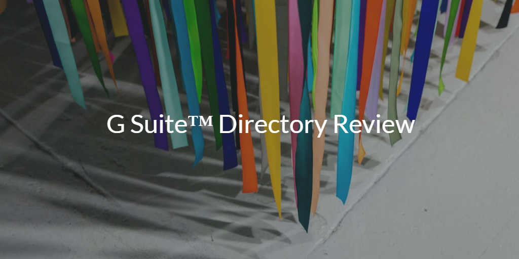 G Suite™ Directory Review