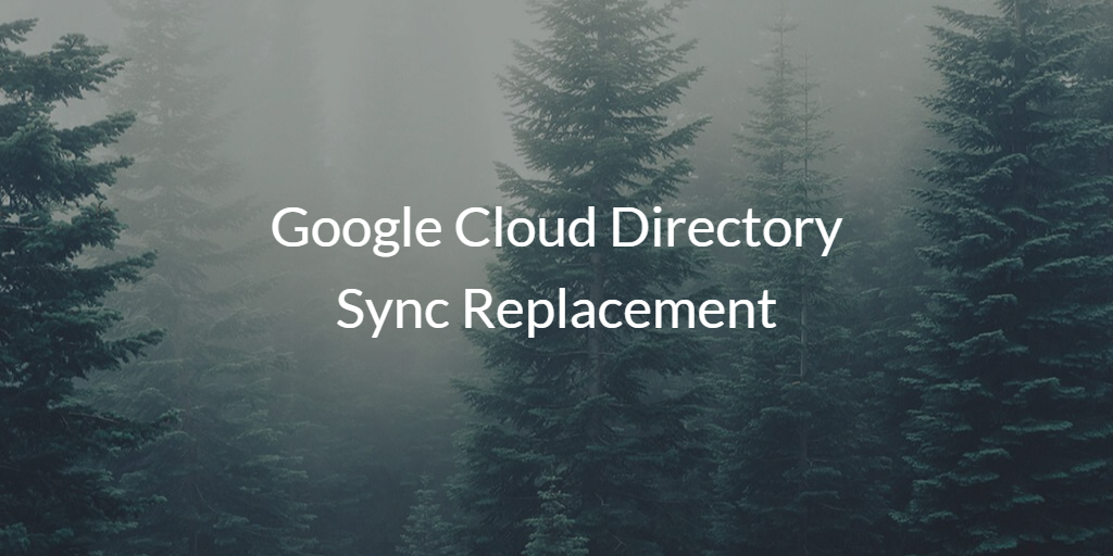 Google Cloud Directory Sync Replacement