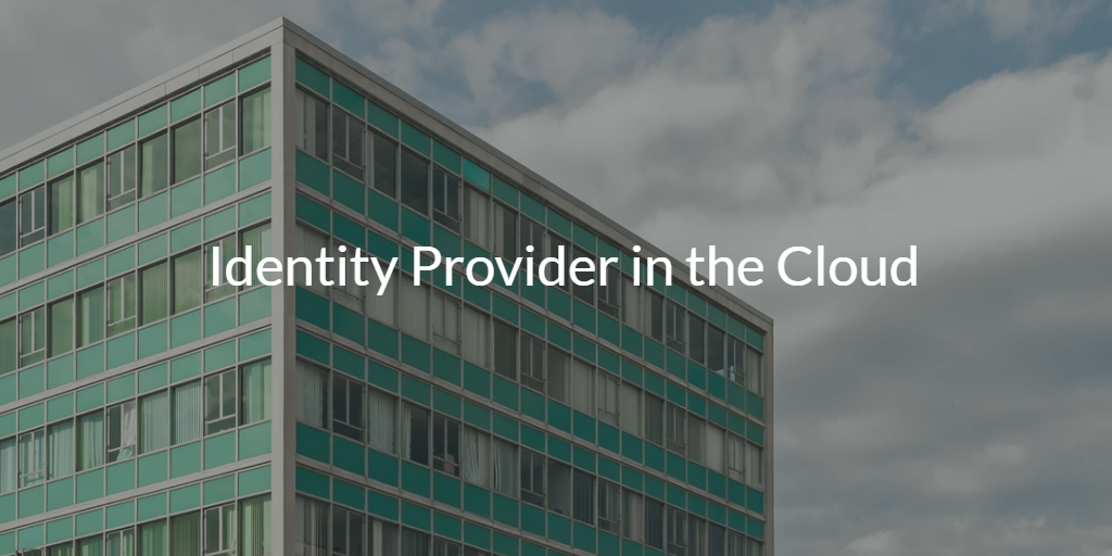 Identity Provider in the Cloud