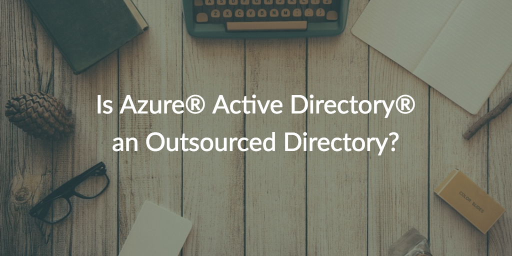 is azure ad an outsourced directory