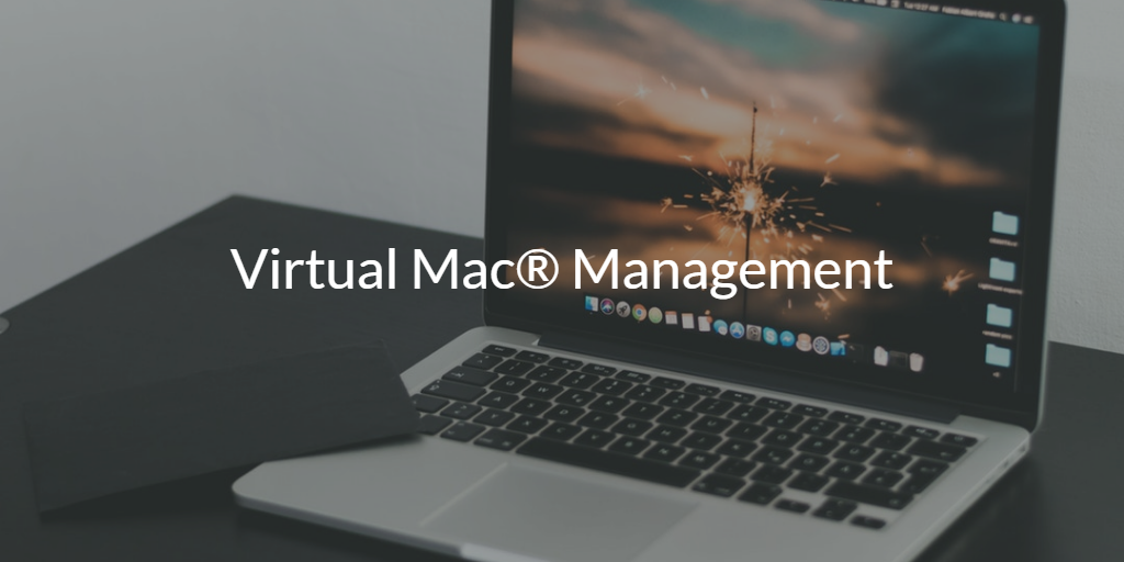 Virtual Mac® Management
