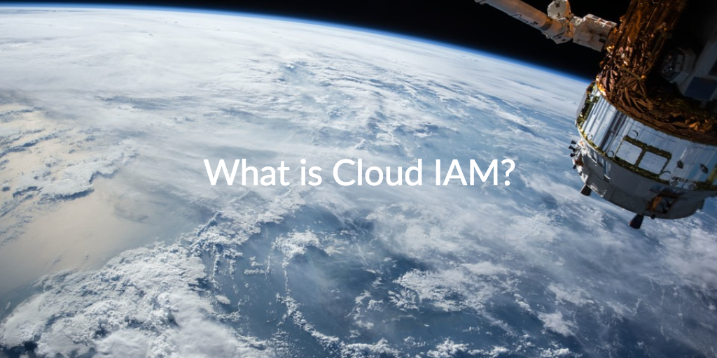 what is cloud IAM