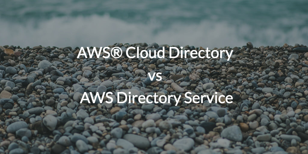 AWS Cloud Directory vs AWS Directory Service