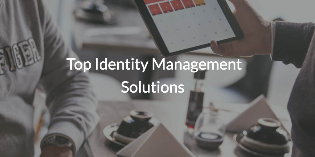 Top Identity Management Solutions