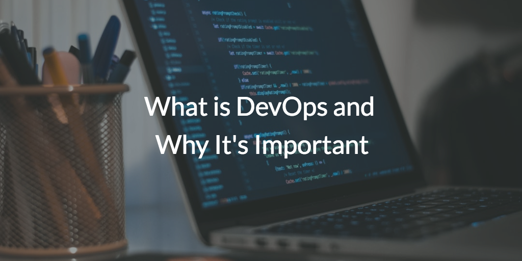 What is DevOps and Why It's Important