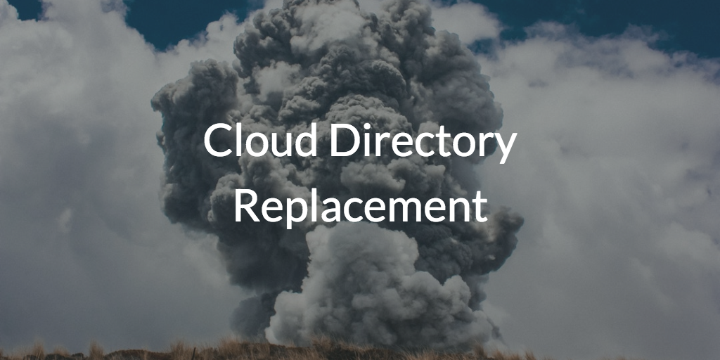 Cloud Directory Replacement