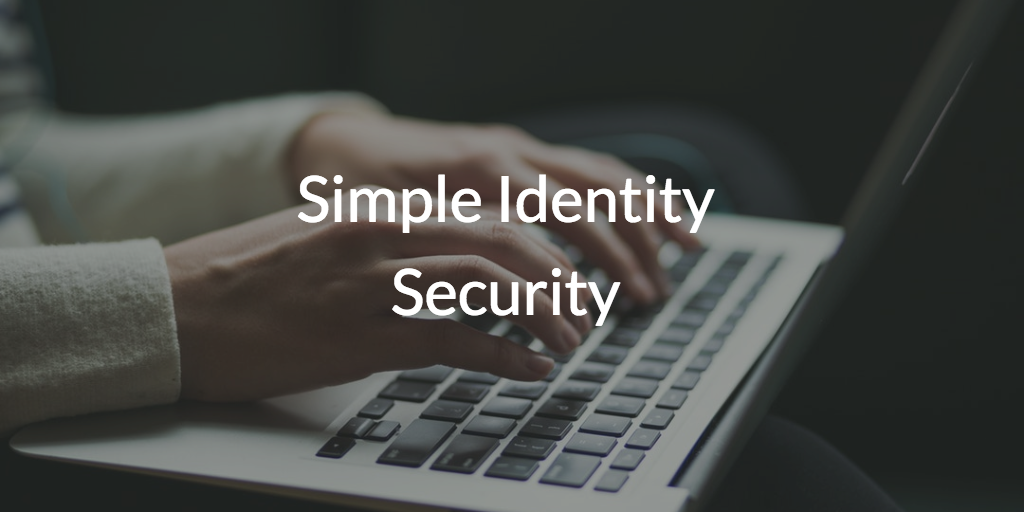 Simple Identity Security