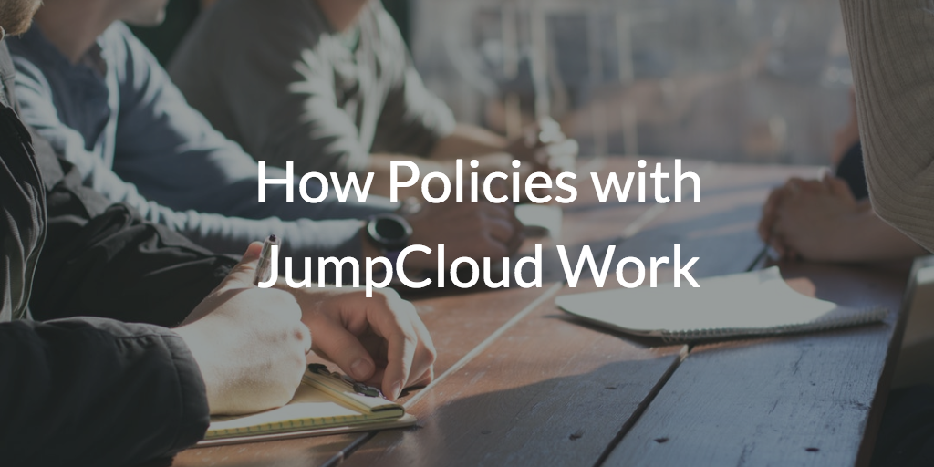 How Policies with JumpCloud Work