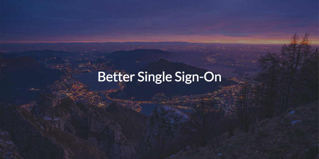 Better Single Sign-on