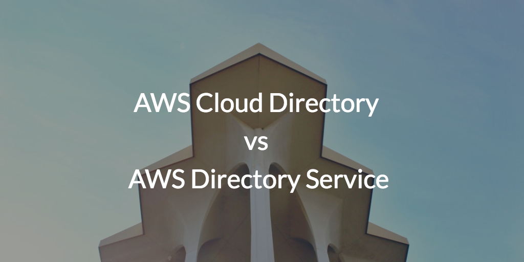AWS Cloud Directory vs AWS Directory Service
