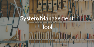 System Management Tool