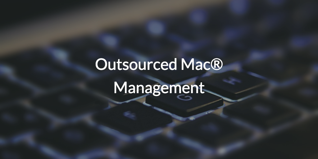 Outsourced Mac Management