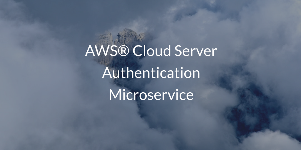 AWS® Cloud Server Authentication Microservice