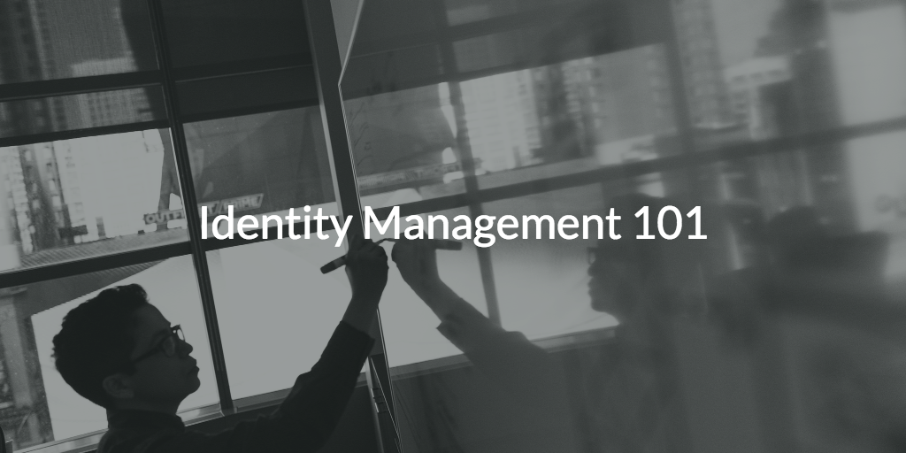 Identity Management 101