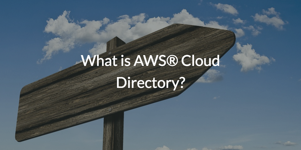 What is AWS Cloud Directory?