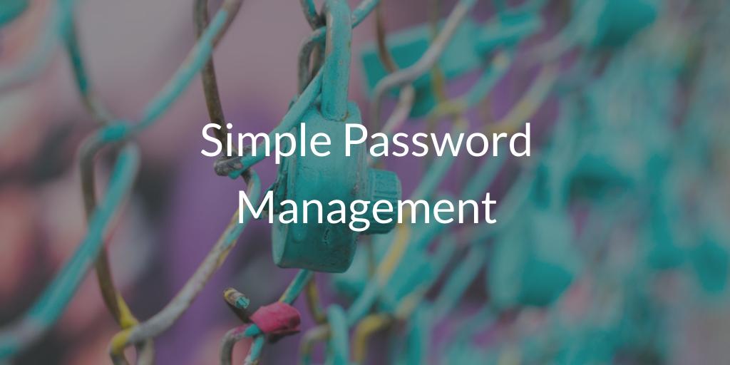 Simple Password Management