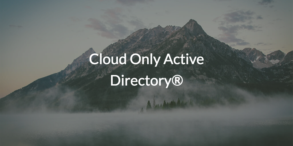 Cloud Only Active Directory