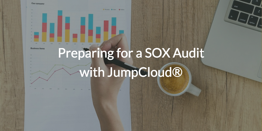 Preparing for a SOX Audit with JumpCloud