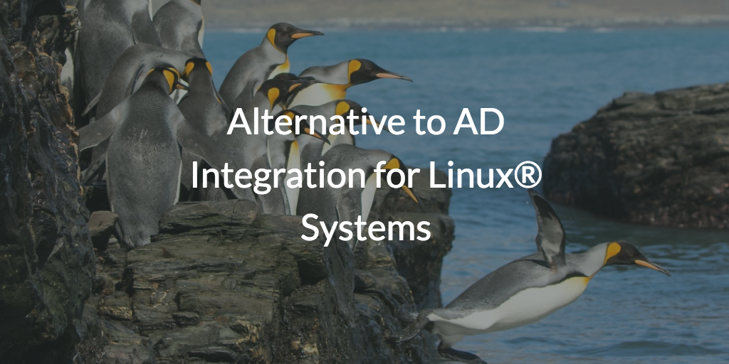 Alternative to AD Integration for Linux® Systems