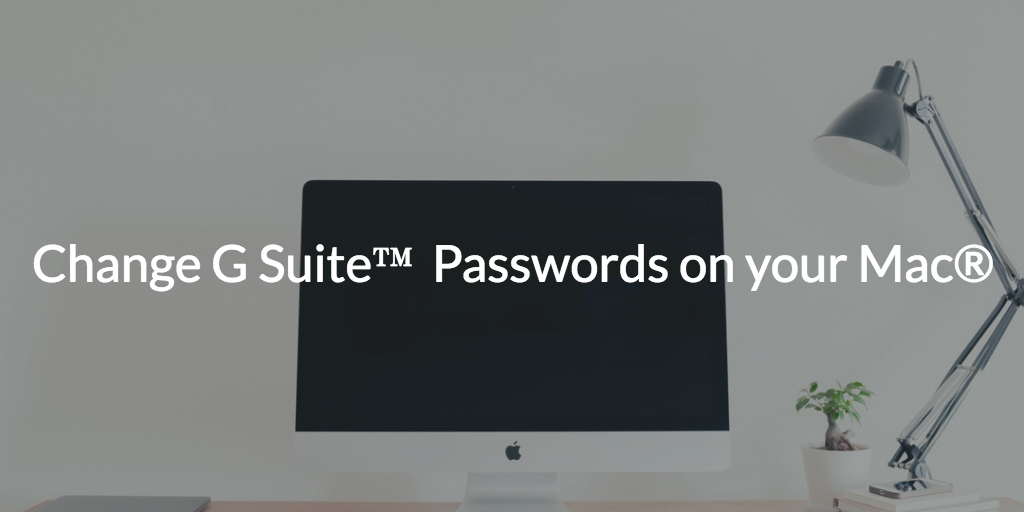 G Suite Password Mac