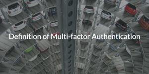 Definition of Multu-factor Authentication