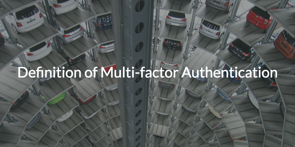 Definition of Multu-factor Authentication
