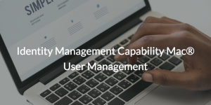 Identity Management Capability Mac<sup>®</sup> User Management
