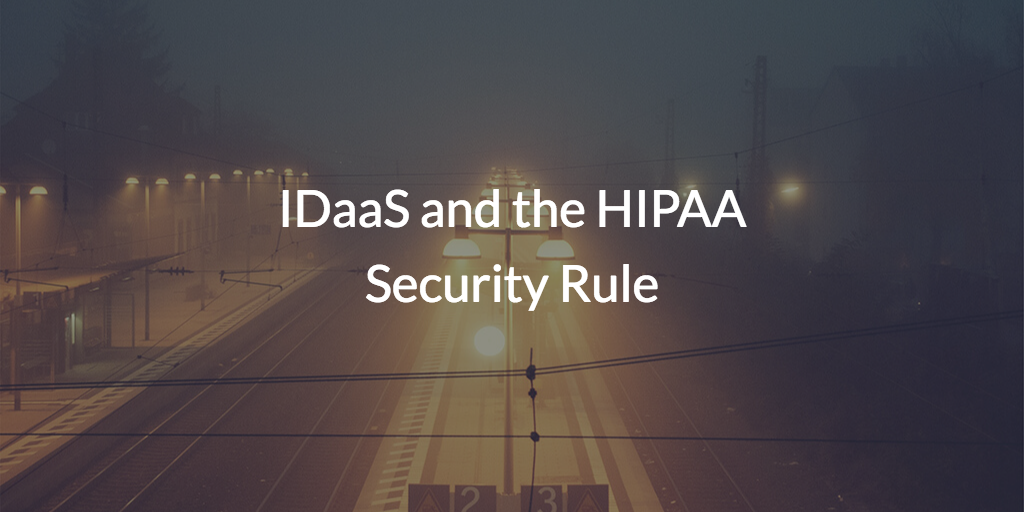 IDaaS and the HIPAA Security Rule