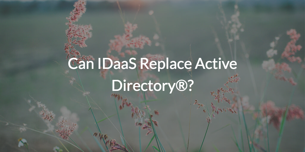 IDaaS vs Active Directory