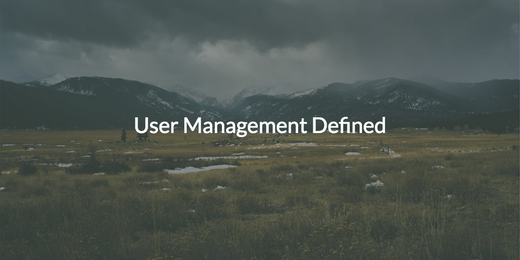 What is the definition of user management?