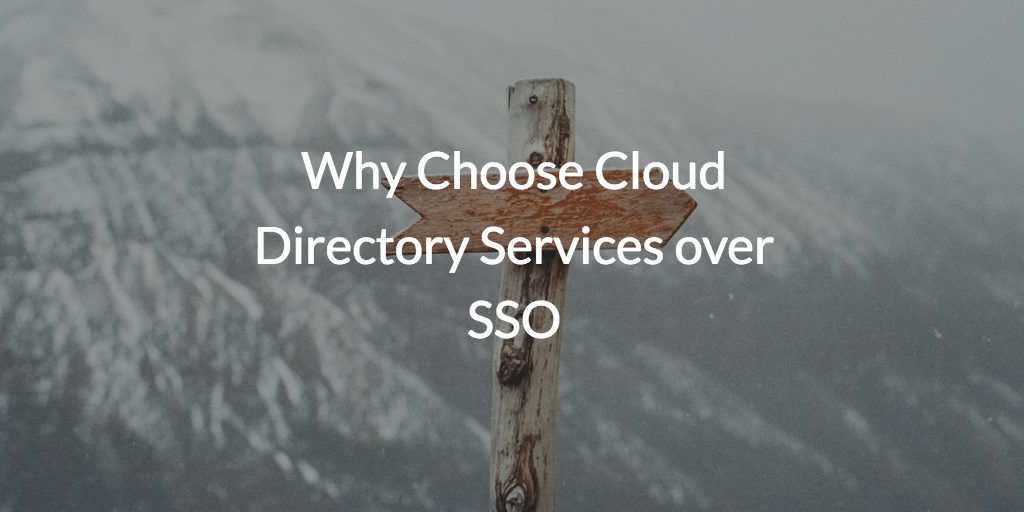 Why Choose Cloud Directory Services over SSO
