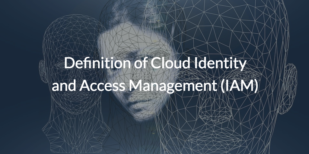 Definition of Cloud Identity and Access Management Written Over A Woman's Face