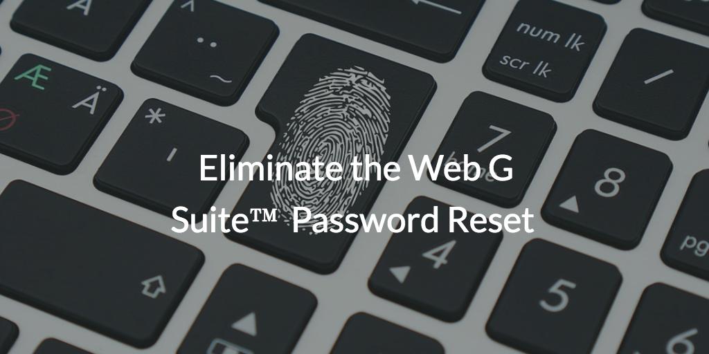 Eliminate Web G Suite Password Reset