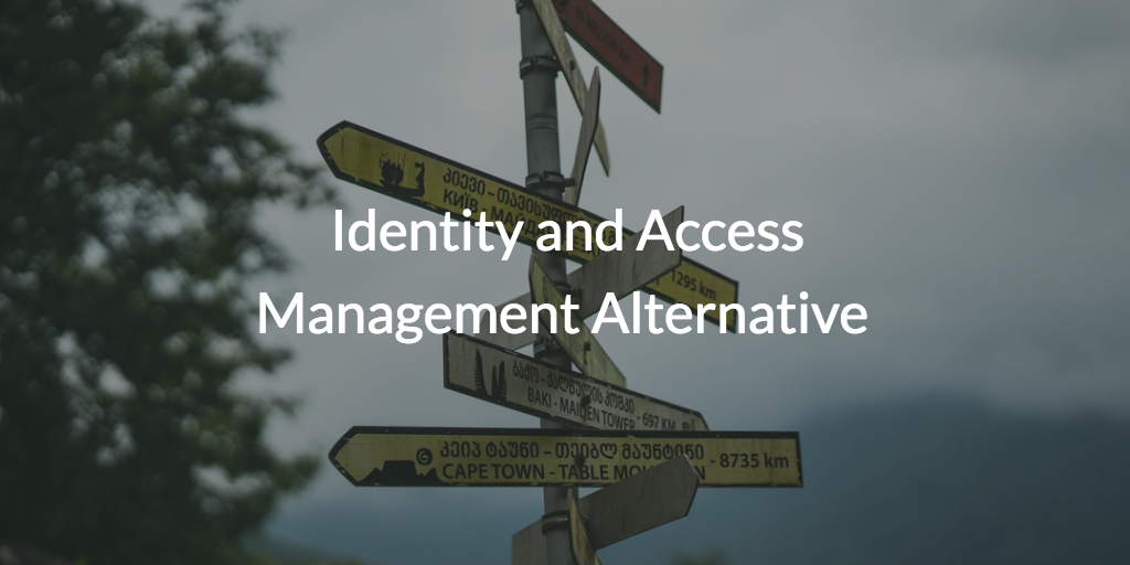Identity and Access Management written over picture of signs pointing different directions