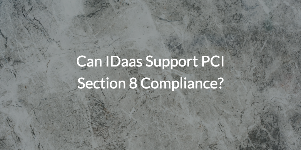 PCI Section 8 Compliance Requirements