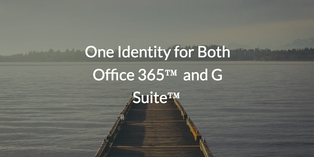 Is it possible to have one identity for both Office 365 and G suite?