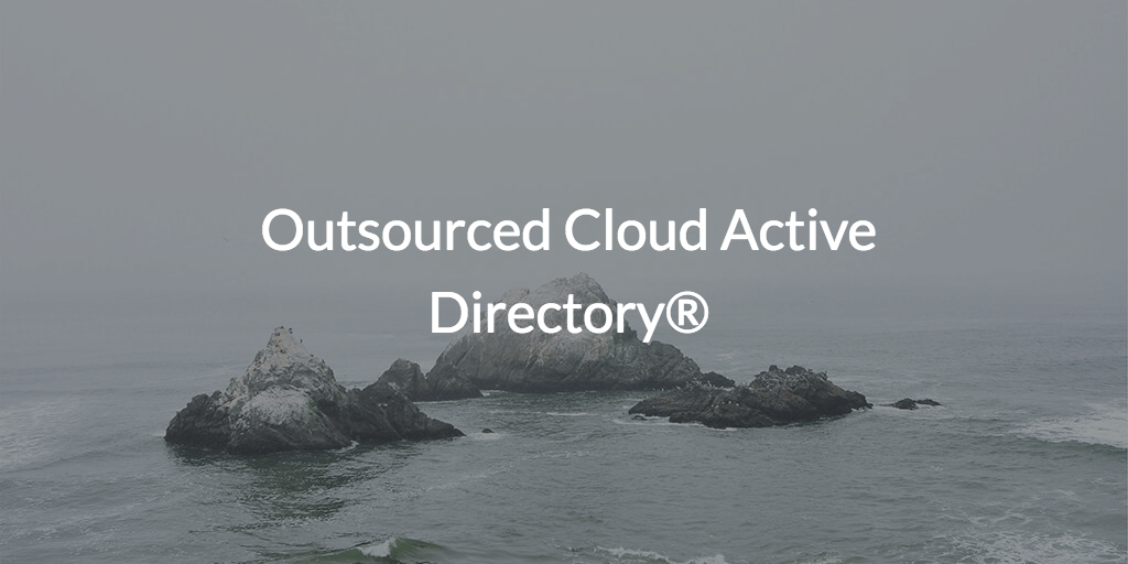 Is there an outsourced cloud active directory?