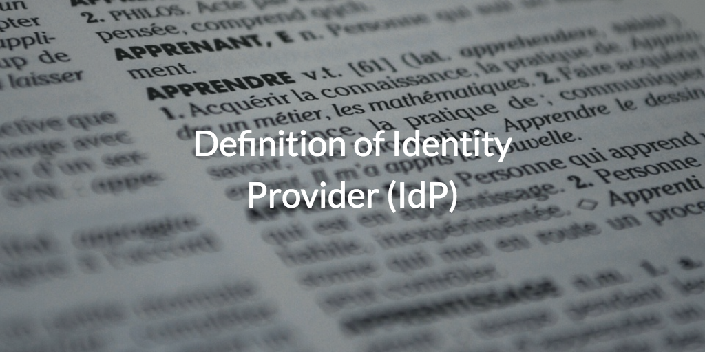 Definition of Identity Provider (IdP)