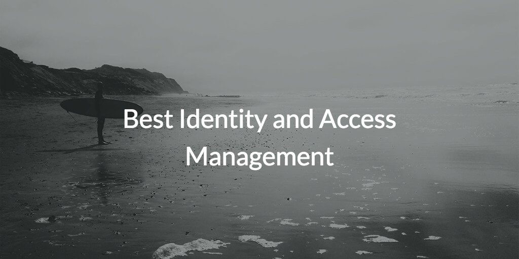 Best Identity and Access Management