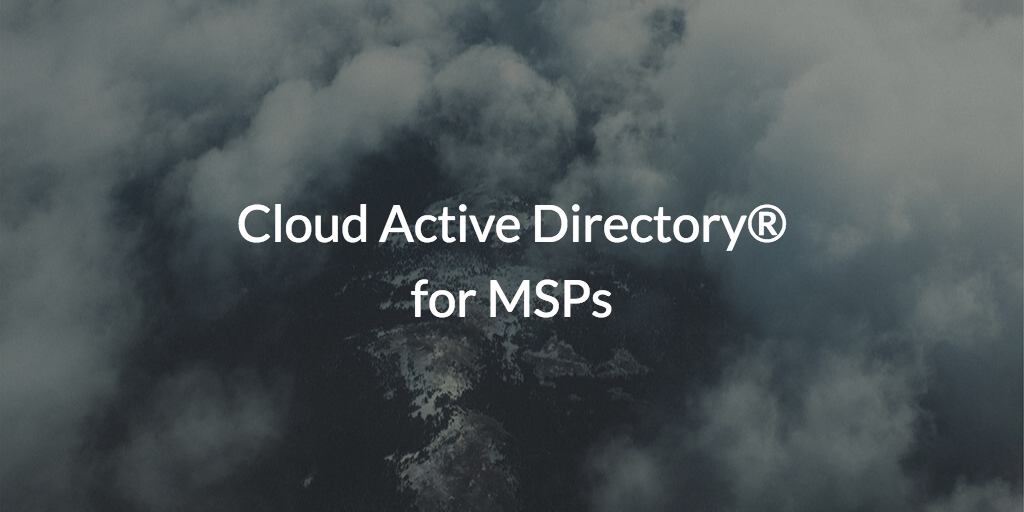 Cloud Active Directory for MSPs