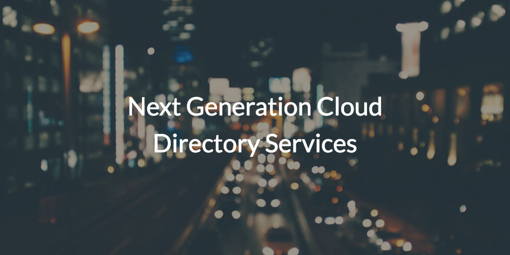 Next Generation Cloud Directory Services