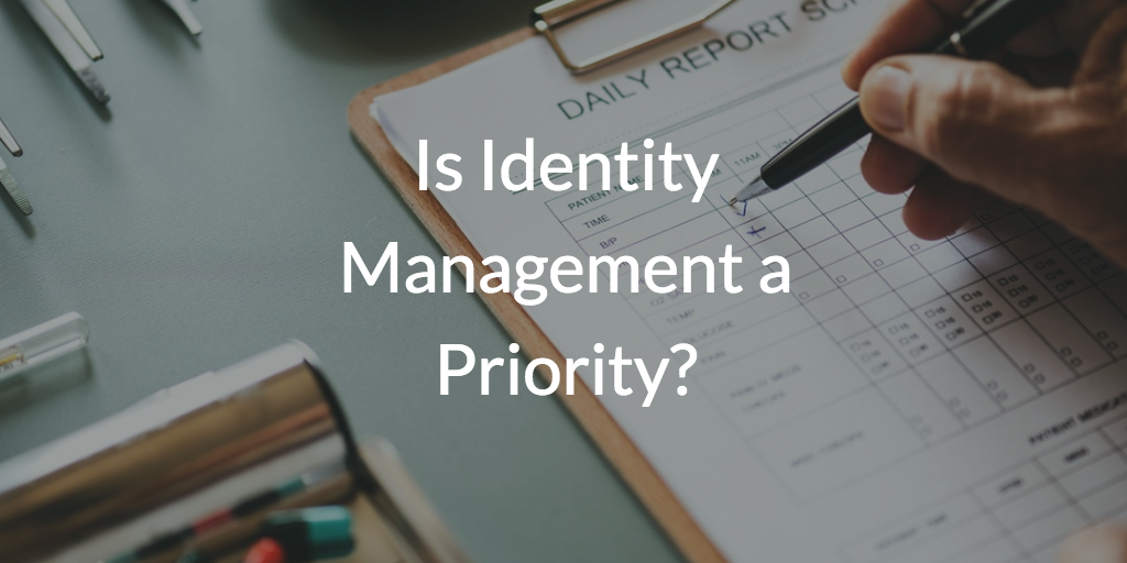 Is Identity Management a Priority?