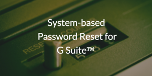 System-based Password Reset for G Suite™