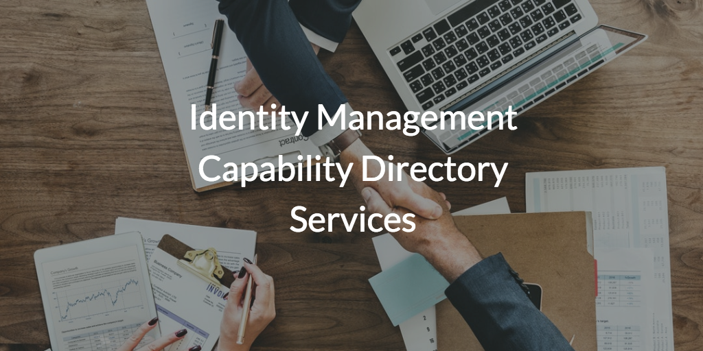 Identity Management Capability Directory Services