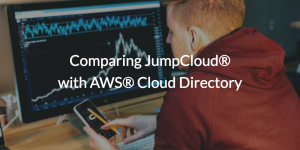 Comparing JumpCloud<sup>®</sup> with AWS<sup>®</sup> Cloud Directory