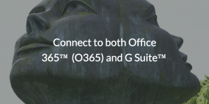 Connect to both O365 and G Suite written over 2 head with two faces