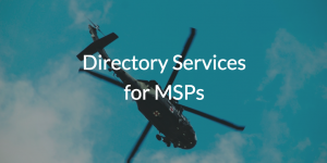 Directory Services for MSPs