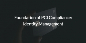 Foundation of Identity Management written over image of a credit card